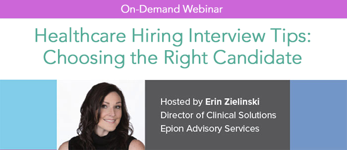 Healthcare Hiring Interview Tips: Choosing the Right Candidate