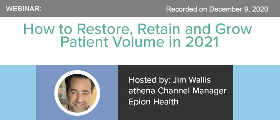 How to Restore, Retain and Grow Patient Volume in 2021